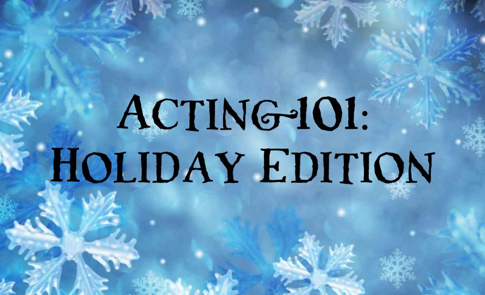 Mini Camp: Acting 101 Holiday Edition