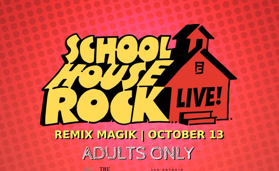Remix Magik: Schoolhouse Rock Live! Adults 21+ Only