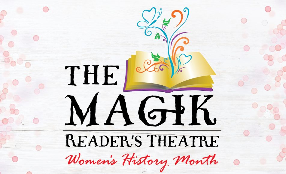 Magik Reader's Theatre: International Women's History Month