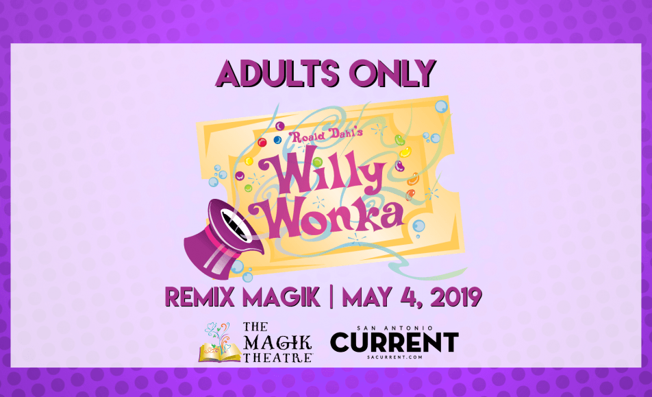 Remix Magik: Roald Dahl's Willy Wonka Adults 21+ Only