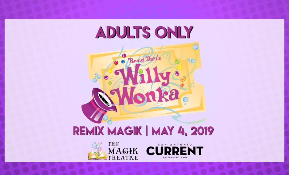 Remix Magik: Roald Dahl's Willy Wonka Adults 21+ Only